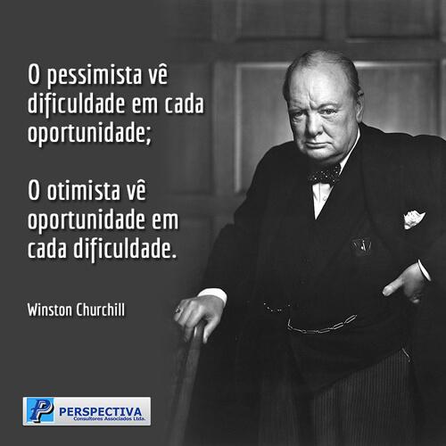 O pessimista vê dificuldade em cada oportunidade; o otimista vê oportunidade em cada dificuldade. - Winston Churchill